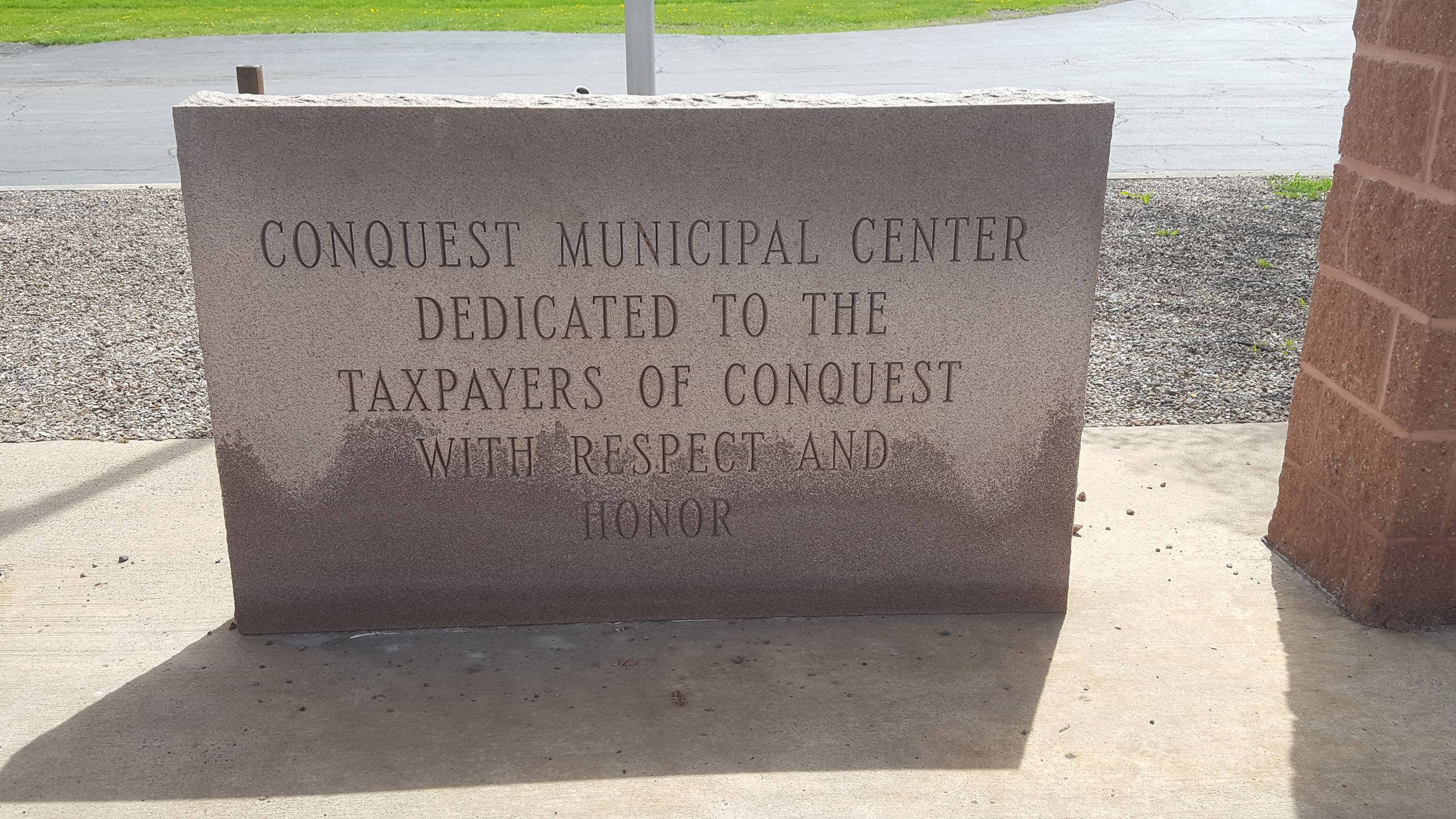 Conquest Municipal Center Dedicated to the Taxpayers of Conquest with Respect and Honor Stone